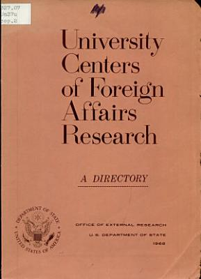 University Centers of Foreign Affairs Research  a Selective Directory PDF