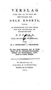 Verslag over het al of niet besmettelijke der gele koorts: vooral in betrekking tot het werk van den Franschen geneeskundigen Devèze, over hetzelfde onderwerp
