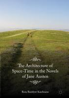 The Architecture of Space Time in the Novels of Jane Austen PDF
