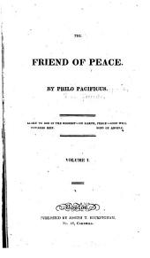 The friend of peace: Volume 1