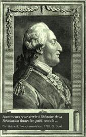 Documents pour servir à l'histoire de la Révolution française, publ. sous la direction de Ch. d'Héricault & G. Bord
