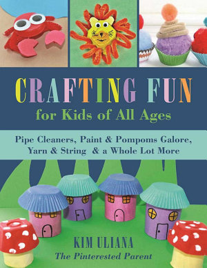 Crafting Fun for Kids of All Ages PDF