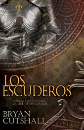 Los Escuderos: Fuerza y apoyo para los líderes espirituales