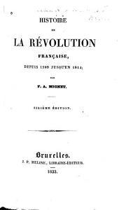 Histoire de la révolution française depuis 1789, jusqu'en 1814