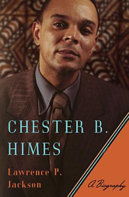 Chester B  Himes  A Biography PDF