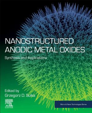Nanostructured Anodic Metal Oxides