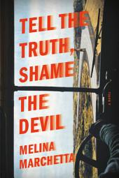 Tell the Truth, Shame the Devil