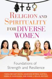 Religion and Spirituality for Diverse Women: Foundations of Strength and Resilience: Foundations of Strength and Resilience