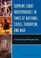 Supreme Court Jurisprudence in Times of National Crisis  Terrorism  and War PDF