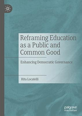 Reframing Education as a Public and Common Good PDF