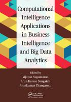 Computational Intelligence Applications in Business Intelligence and Big Data Analytics PDF