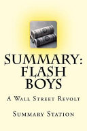 Flash Boys  a Wall Street Revolt by Michael Lewis  Summary  PDF