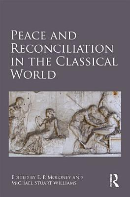 Peace and Reconciliation in the Classical World PDF