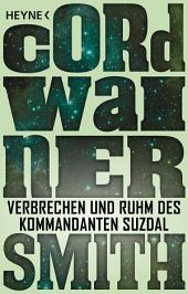 Verbrechen und Ruhm des Kommandanten Suzdal -: Erzählung