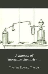 A Manual of Inorganic Chemistry ...: The non-metals