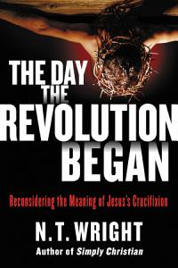 The Day the Revolution Began Book