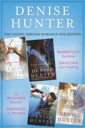 The Chapel Springs Romance Collection: Barefoot Summer, Dancing with Fireflies, The Wishing Season, Married 'til Monday