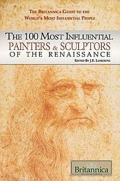 The 100 Most Influential Painters   Sculptors of the Renaissance PDF