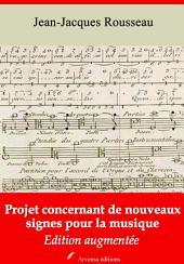 Projet concernant de nouveaux signes pour la musique: Nouvelle édition augmentée