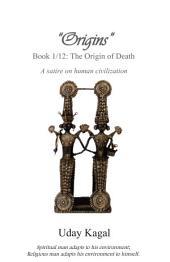 """Origins"": Book 1/12: The Origin of Death: Books 1-12"