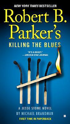Robert B  Parker s Killing the Blues PDF