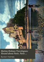 Burton Holmes Travelogues: Round about Paris. Paris Exposition