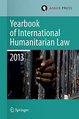 Yearbook of International Humanitarian Law 2013 PDF