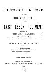 Historical Record of the Forty-Fourth: Or the East Essex Regiment
