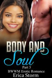 Body and Soul (Part 3): BWWM Interracial