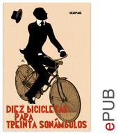 Diez bicicletas para treinta sonámbulos: Compilación de noticias