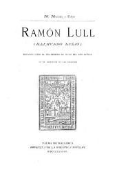 Ramón Lull (Raimundo Lulio): discurso leído el día primero de mayo del año actual en el Instituto de las Baleares