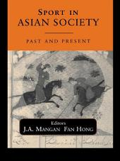 Sport in Asian Society: Past and present