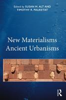 New Materialisms Ancient Urbanisms PDF
