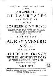 Compendio de las reales munificencias con que los serenissimos Reyes dignaron incluirse en pagar los derechos de la Generalidad de Cataluña