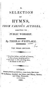 A selection of hymns from various authors, adapted to Public Worship