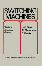 Switching Machines: Volume 2 Sequential Systems