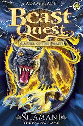 Beast Quest: Shamani the Raging Flame: Book 2