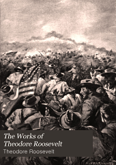 The Works of Theodore Roosevelt: The Rough riders