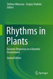 Rhythms in Plants: Dynamic Responses in a Dynamic Environment, Edition 2