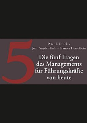 Die f  nf Fragen des Managements f  r F  hrungskr  fte von heute PDF