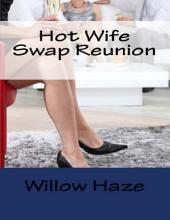 Hot Wife Swap Reunion