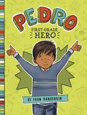 Pedro, First-Grade Hero