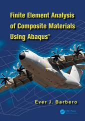 Finite Element Analysis of Composite Materials using AbaqusTM