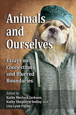Animals and Ourselves