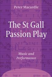 The St Gall Passion Play: Music and Performance