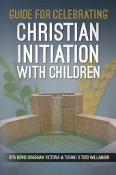 Guide for Celebrating® Christian Initiation with Children
