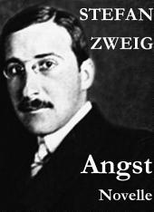 Angst. Novelle: Stefan Zweig vermag es uns durch seine einmalige Suggestivkraft die seelischen Qualen der Protagonistin hautnah miterleben zu lassen