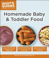 Idiot s Guides  Homemade Baby   Toddler Food PDF
