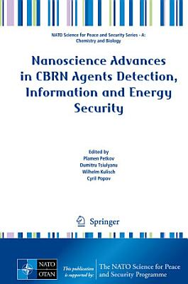 Nanoscience Advances in CBRN Agents Detection, Information and Energy Security