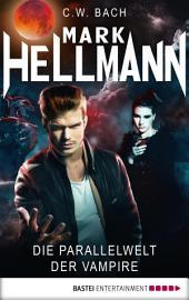 Mark Hellmann 09: Die Parallelwelt der Vampire